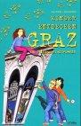 Kinder entdecken Graz: Ein Erlebnis-Stadtführer - Inge Friedl