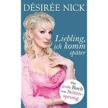 Liebling, ich komm später: Das große Buch vom Seitensprung