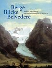 Berge, Blicke, Belvedere