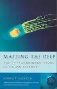 By Robert Kunzig - Mapping the Deep The Extraordinary Story of Ocean Science by Kunzig, Robert ( Author ) ON Jun-01-2000, Paperback