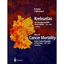 Krebsatlas der Bundesrepublik Deutschland/ Atlas of Cancer Mortality in the Federal Republic of Germany 1981–1990