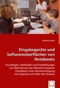 Eingabegeräte und Softwareoberflächen von Notebooks: Grundlagen, Methoden und Empfehlungen zur Optimierung der Mensch-Computer Interaktion unter Berücksichtigung von Expertise und Alter des Nutzers