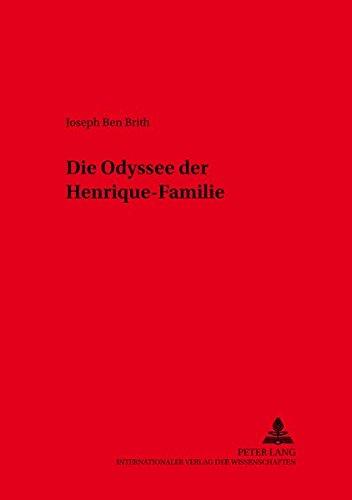Die Odyssee der Henrique-Familie (Kieler Werkstücke / Reihe A: Beiträge zur schleswig-holsteinischen und skandinavischen Geschichte, Band 26)