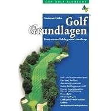 Golf Grundlagen: Das Handbuch für den Einstieg in den Golfsport