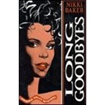 Long Goodbyes: A Virginia Kelly Mystery by Nikki Baker (1993-11-02)
