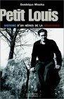 Petit Louis : Histoire d'un hros de la Rsistance