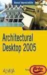 "Architectural desktop 2005 (""manuales imprescindibles) (Manuales Imprescindibles / Essential Manuals)"