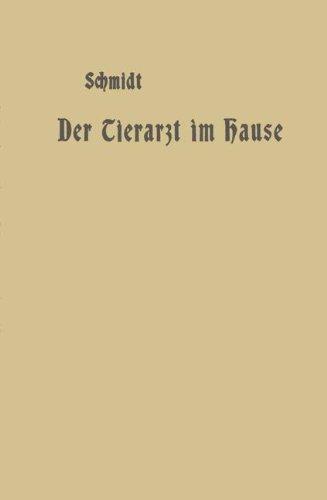 Der Tierarzt Im Hause: Ein Ratgeber Fur Jedermann por A. Schmidt