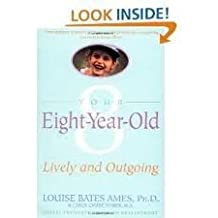 Your Eight Year Old by Louise Bates Ames (1989-03-01)