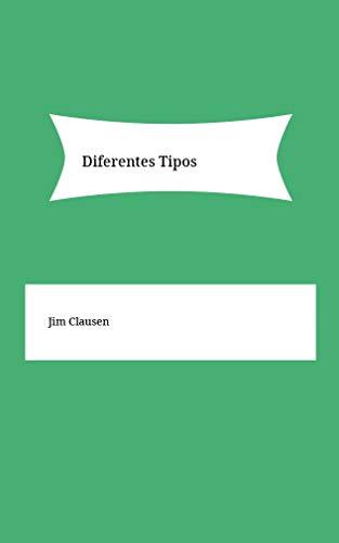 Diferentes Tipos (Galician Edition) por Jim Clausen