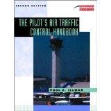 The Pilot's Air Traffic Control Handbook (Practical Flying) por Paul E. Illman
