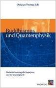 Buddhismus und Quantenphysik: Die Wirklichkeitsbegriffe Nagarjunas und der Quantenphysik ( 3. Mai 2005 )