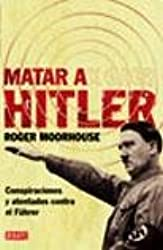 MATAR A HITLER Conspiraciones/atent.