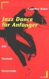 Jazz Dance für Anfänger - Stil, Technik, Unterricht (ECON Ratgeber)