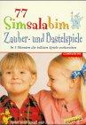 77 Simsalabim Zauber- und Bastelspiele