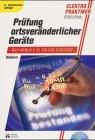 Prüfung ortsveränderlicher Geräte: BGV A2/GUV 2.10, DIN VDE 0701/0702 - Klaus Bödeker