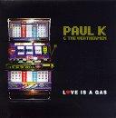 Songtexte von Paul K & The Weathermen - Love Is a Gas