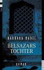 Belsazars Tochter - Barbara Nadel