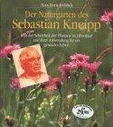 Der Naturgarten des Sebastian Kneipp - Hans Horst Fröhlich