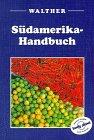 Südamerika-Handbuch - Wayne Lyon, Wayne Bernhardson, Andrew Draffen