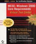 MCSE Windows 2000 Core Requirements, Virtual Test Center, CD-ROMWindows 2000 Professional (Exam 70-210), Windows 2000 Server (Exam 70-215), Windows 2000 Network Infrastructure Administration (Exam 70-216), Windows 2000 Directory Services Administration (Exam 70-217).