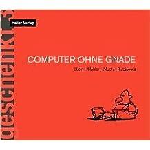 Computer ohne Gnade