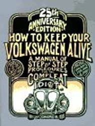 How to Keep Your Volkswagen Alive: A Manual of Step by Step Procedures for the Compleat Idiot by Richard Sealey (1994-08-02)