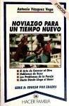 Noviazgo para un tiempo nuevo (Hacer Familia) por Antonio Vázquez Vega