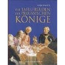 Die Tafelfreuden der preussischen Könige