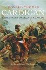 Cardigan: A Life of Lord Cardigan of Balaclava: Hero of