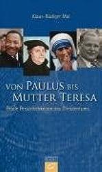 Von Paulus bis Mutter Teresa: Große Persönlichkeiten des Christentums