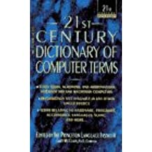 DICTIONARY OF COMPUTER TERMS (21st Century Reference)