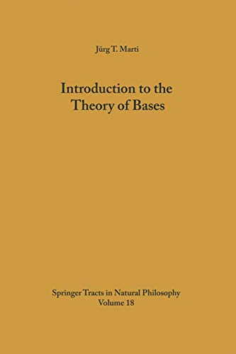 Introduction to the Theory of Bases (Springer Tracts in Natural Philosophy, Band 18)