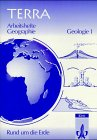 TERRA Arbeitshefte Geographie, Rund um die Erde, Geologie - Reinhard Kracht
