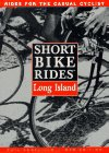 Short Bike Rides on Long Island: Rides for the Casual Cyclist (Short Bike Rides Series) por Phillip Angelillo