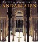 Andalusien, Kunst & Architektur - Brigitte Hintzen-Bohlen, Brigitte Hintzen- Bohlen