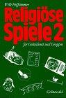 Religiöse Spiele für Gottesdienst und Gruppen, Bd.2