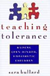 Teaching Tolerance: Raising Open-Minded, Empathetic Children
