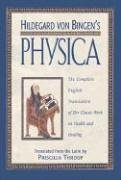 Hildegard von Bingen's Physica: The Complete English Translation of Her Classic Work on Health and Healing -