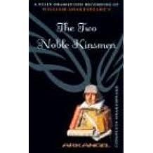 The Two Noble Kinsmen (Arkangel Complete Shakespeare)