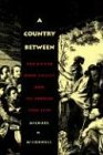 A Country Between: The Upper Ohio Valley and Its Peoples, 1724-1774 - Michael N. Mcconnell