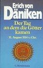 Der Tag, an dem die Götter kamen - Erich von Däniken