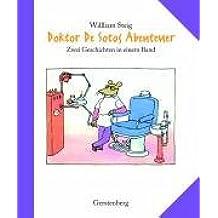 Doktor De Sotos Abenteuer: Zwei Geschichten in einem Band. Enthält die Bände: Doktor De Soto / Doktor De Soto geht nach Afrika