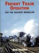 Freight Train Operation for the Railway Modeller por R. J. Essery