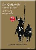 Del Quijote de risa al grave: su lectura comparada por Manuel Cabada Gómez