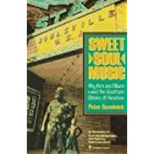 Sweet Soul Music: Rhythm and Blues and the Southern Dream of Freedom by Peter Guralnick (1994-09-23)