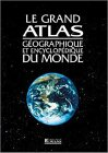 Le grand atlas géographique et encyclopédique du monde par Collectif