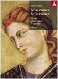 Letteratura letterature. Antologia. Volume A: Duecento e Trecento. Per le Scuole superiori