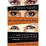 The Sociopath Next Door - The Ruthless Versus The Rest Of Us by Martha Stout (2005-08-01)