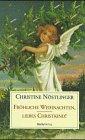 Fröhliche Weihnachten, liebes Christkind! (Edition Christine Nöstlinger im Dachsverlag)